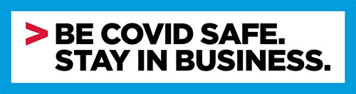 Be COVID Safe. Stay in business.